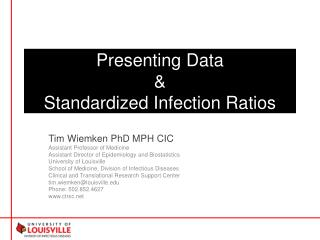 Presenting Data & Standardized Infection Ratios