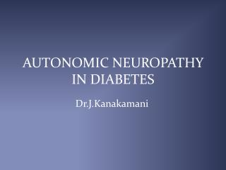 AUTONOMIC NEUROPATHY IN DIABETES