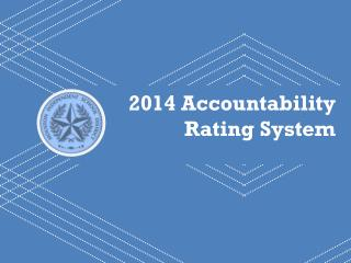 2014 Accountability  Rating System