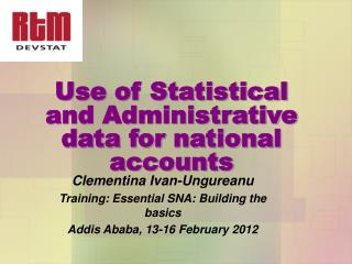 Use of Statistical and Administrative  data for national accounts