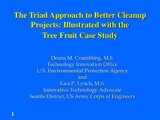 Deana M. Crumbling, M.S. Technology Innovation Office U.S. Environmental Protection Agency and