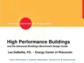 High Performance Buildings and the Advanced Buildings Benchmark Design Guide