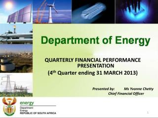 QUARTERLY  FINANCIAL PERFORMANCE PRESENTATION (4 th  Quarter ending 31 MARCH 2013)