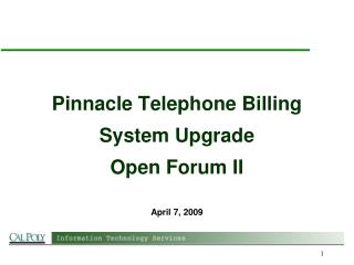 Pinnacle Telephone Billing   System Upgrade   Open Forum II
