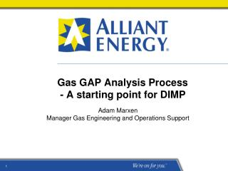 Gas GAP Analysis Process   - A starting point for DIMP