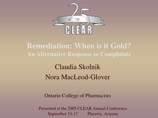 Remediation: When is it Gold? An Alternative Response to Complaints