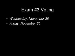 Exam #3 Voting