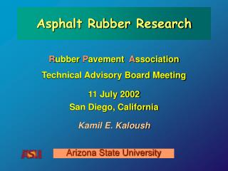 R ubber  P avement   A ssociation Technical Advisory Board Meeting  11 July 2002 San Diego, California