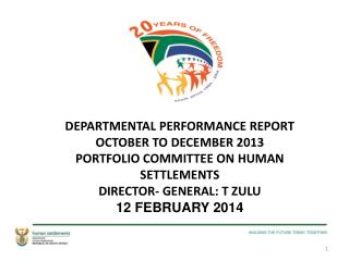 DEPARTMENTAL PERFORMANCE REPORT  OCTOBER TO DECEMBER 2013 PORTFOLIO COMMITTEE ON HUMAN