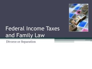Federal Income Taxes  and Family Law