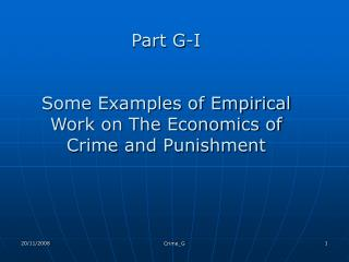 Part G-I  Some Examples of Empirical Work on The Economics of Crime and Punishment