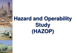 Hazard and Operability Study  ( HAZOP)
