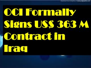 OCI Formally Signs US$ 363 M Contract in Iraq