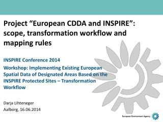 "Project ""European CDDA and INSPIRE"": scope, transformation workflow and mapping rules"