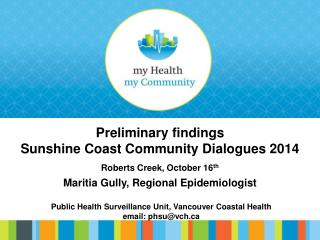 Preliminary findings Sunshine Coast Community Dialogues 2014 Roberts Creek, October 16 th