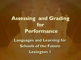 Assessing  and Grading  for  Performance