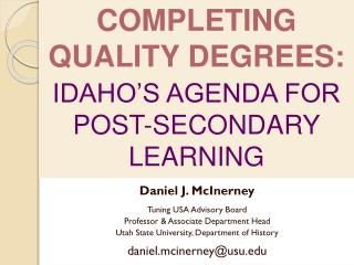 COMPLETING  QUALITY DEGREES: IDAHO'S AGENDA FOR POST-SECONDARY LEARNING