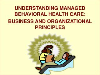 MARKET BEHAVIOR AND BEHAVIORAL MENTAL HEALTH MANAGED CARE