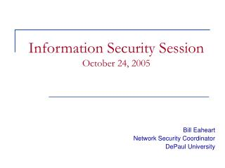 Information Security Session October 24, 2005