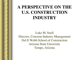 A PERSPECTIVE ON THE U.S. CONSTRUCTION INDUSTRY