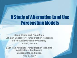 A Study of Alternative Land Use Forecasting Models