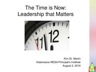 The Time is Now:  Leadership that Matters