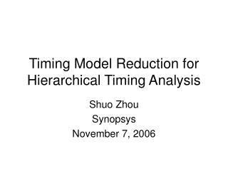 Timing Model Reduction for Hierarchical Timing Analysis