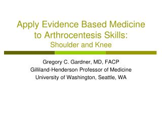 Apply Evidence Based Medicine to Arthrocentesis Skills: Shoulder and Knee