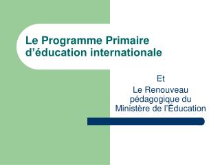 Le Programme Primaire d'éducation internationale