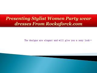 Stylist Women Party wear dresses From Rockaforck.com