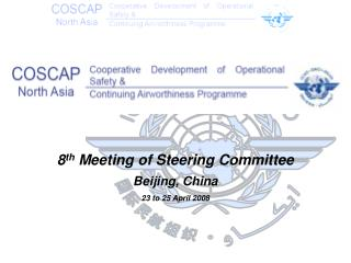 8 th  Meeting of Steering Committee Beijing, China 23 to 25 April 2008