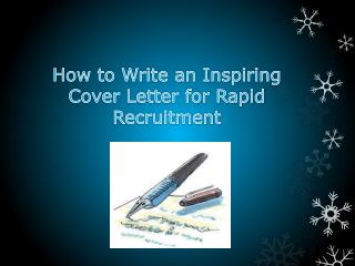 How to Write an Inspiring Cover Letter for Rapid Recruitment