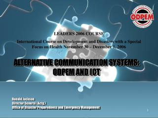 ALTERNATIVE COMMUNICATION SYSTEMS: ODPEM AND ICT
