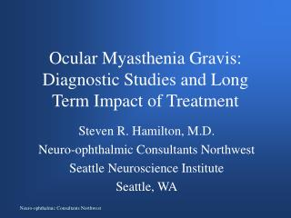 Ocular Myasthenia Gravis:  Diagnostic Studies and Long Term Impact of Treatment