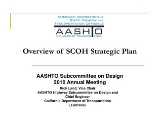 Overview of SCOH Strategic Plan AASHTO Subcommittee on Design 2010 Annual Meeting