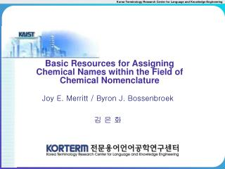 Basic Resources for Assigning Chemical Names within the Field of Chemical Nomenclature