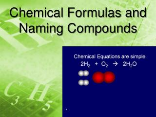 Chemical Formulas and Naming Compounds