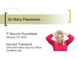 So Many Passwords…