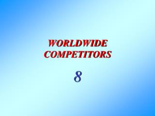 WORLDWIDE COMPETITORS