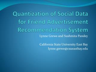 Quantization of Social Data for Friend Advertisement Recommendation System