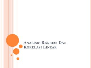 Analisis Regresi  Dan  Korelasi  Linear