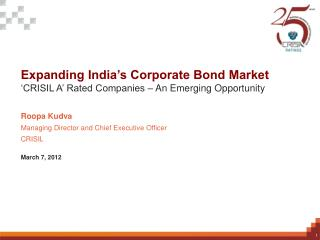 Expanding India's Corporate Bond Market ' CRISIL A' Rated Companies – An Emerging Opportunity