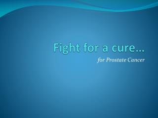 Fight for a cure…