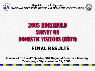 2005 HOUSEHOLD  SURVEY ON  DOMESTIC VISITORS (HSDV)