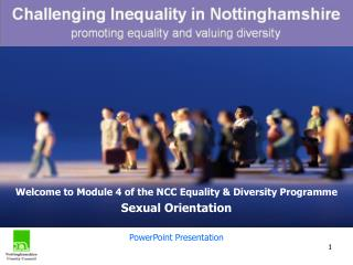 Welcome to Module 4 of the NCC Equality & Diversity Programme Sexual Orientation