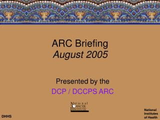 ARC Briefing August 2005
