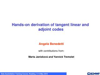 Hands-on derivation of tangent linear and  adjoint codes