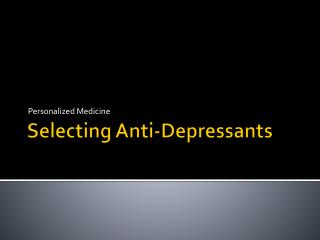 Selecting Anti-Depressants