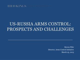US-RUSSIA ARMS CONTROL: PROSPECTS AND CHALLENGES