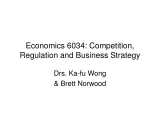 Economics 6034: Competition, Regulation and Business Strategy